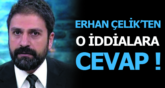 Erhan Çelik'ten o iddialara cevap!
