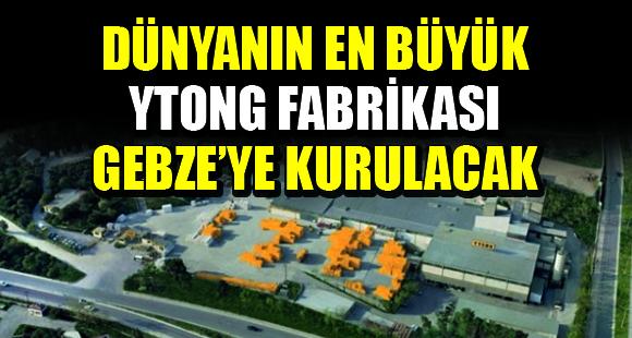 Türk Ytong'dan, Dünyanın En Büyük Ytong Fabrikası