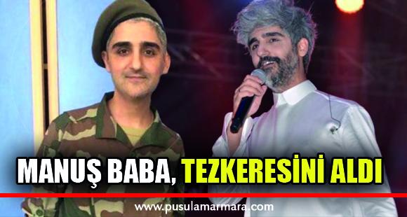 Askerde olan şarkıcı Manuş Baba, tezkeresini aldı - 30 Haziran 2019 16:04