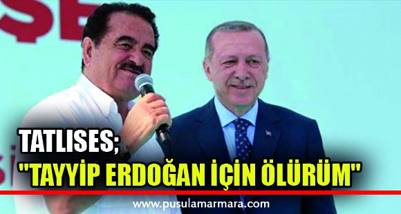 İmparator İbrahim Tatlıses: Tayyip Erdoğan için ölürüm - 21 Haziran 2019 11:13