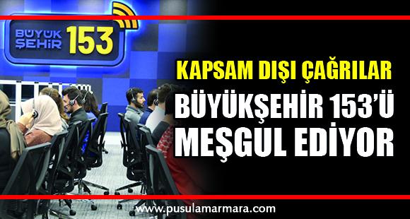 Kapsam dışı çağrılar Büyükşehir 153'ü meşgul ediyor - 26 Mart 2020 14:03
