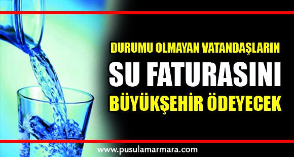 Durumu olmayan vatandaşların su faturasını Büyükşehir ödeyecek - 30 Mart 2020 15:37