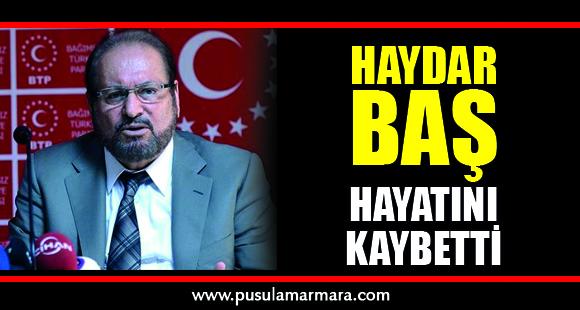 BTP Genel Başkanı Haydar Baş, Koronavirüsten Hayatını Kaybetti - 14 Nisan 2020 15:44