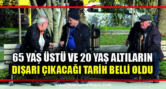 65 yaş üstü ve 20 yaş altı vatandaşların dışarı çıkacağı gün ve tarihler belli oldu - 4 Mayıs 2020 21:23