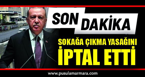 Cumhurbaşkanı Erdoğan, hafta sonu uygulanacak sokağa çıkma yasağını iptal etti - 5 Haziran 2020 13:49