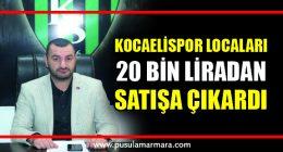 Kocaelispor locaları 20 bin liradan satışa çıkardı