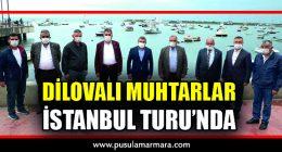DİLOVALI MUHTARLAR, İSTANBUL TURU'NDA