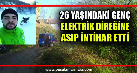26 yaşındaki genç, kendisini elektrik direğine asıp intihar etti