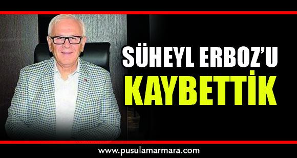 Süheyl Erboz'u Kaybettik