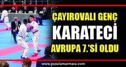 Çayırovalı genç karateci Avrupa 7.'si oldu