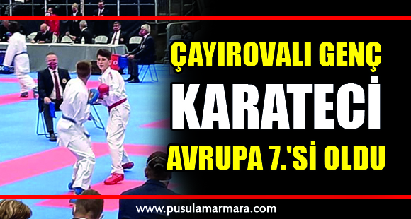 Çayırovalı genç karateci Avrupa 7.'si oldu - 24 Ağustos 2021 15:43